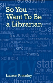 So you want to be a librarian, cover